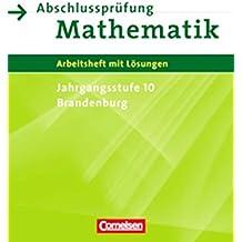 Abschlussprüfung Mathematik - Sekundarstufe I - Brandenburg: 10. Schuljahr - Arbeitsheft mit eingelegten Lösungen