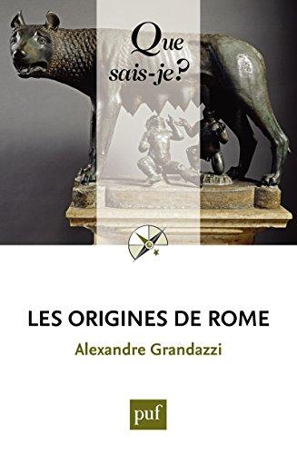 Les origines de Rome:  Que sais-je ?  n 216