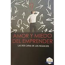 AMOR Y MIEDO DEL EMPRENDER: Las 2 caras de los negocios