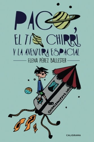 Paco, el tío Chirri y la aventura espacial por Elena Pérez