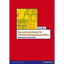 Formelsammlung für Wirtschaftswissenschaftler: Mathematik und Statistik (Pearson Studium - Economic BWL)