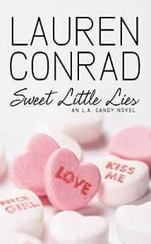 Sweet Little Lies: An LA Candy Novel (LA Candy, Book 2) (English Edition) von [Conrad, Lauren]