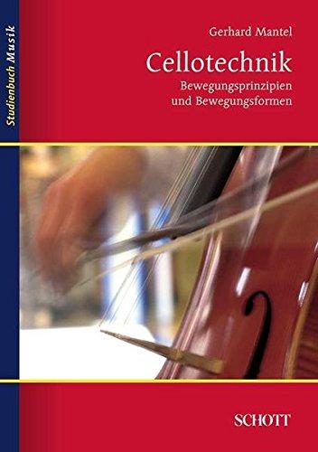 Cellotechnik: Bewegungsprinzipien und Bewegungsformen (Studienbuch Musik)
