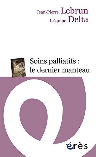 Soins palliatifs : le dernier manteau : Une clinique du détail