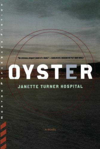 Oyster: A Novel by Janette Turner Hospital (1999-06-17)
