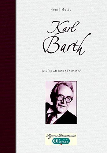 Karl Barth - Le 'Oui' de Dieu  l'humanit