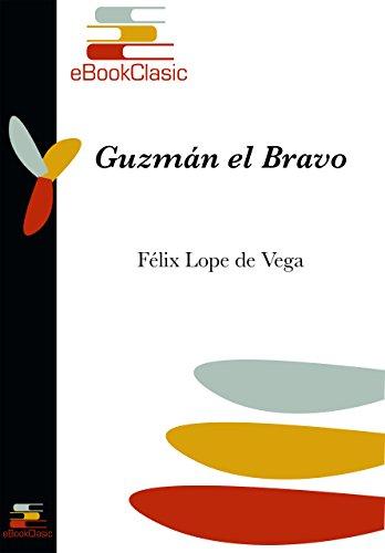 Guzmán el Bravo (Anotado) por Félix Lope de Vega