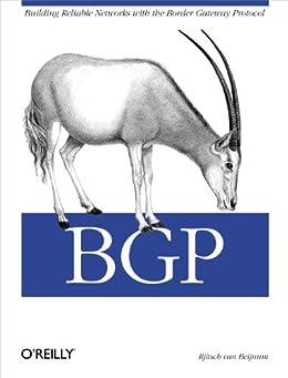 BGP: Building Reliable Networks with the Border Gateway Protocol par [van Beijnum, Iljitsch]
