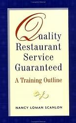 Quality Restaurant Service Guaranteed: A Training Outline by Nancy Loman Scanlon (1998-07-07)