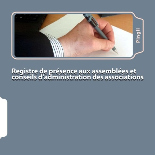 Registre de prsence aux assembles et conseils d'administration des associations