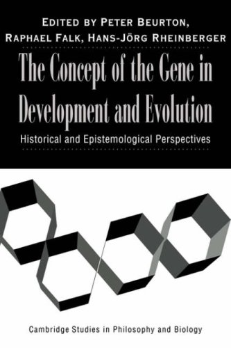 The Concept of the Gene in Development and Evolution: Historical and Epistemological Perspectives (Cambridge Studies in Philosophy and Biology)
