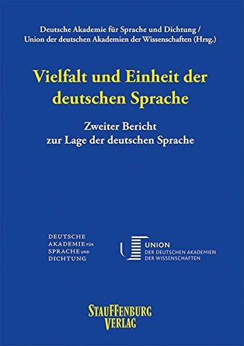 Vielfalt und Einheit der deutschen Sprache: Zweiter Bericht zur Lage der deutschen Sprache