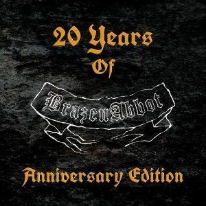 BRAZEN ABBOT-20 YEARS OF - ANNIVERSARY EDITION