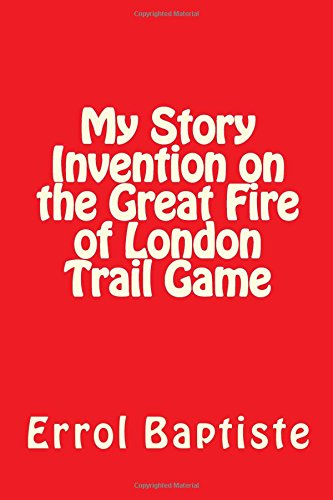 My Story Invention on the Great Fire of London Trail Game por Mr Errol Baptiste