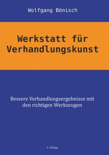 Werkstatt für Verhandlungskunst - Wolfgang Bönisch bei amazon.de