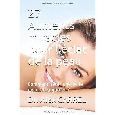 27  Aliments miracles pour l'éclat de la peau: Comment avoir une belle peau et la garder ?