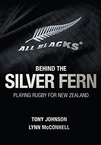 Behind the Silver Fern: Playing Rugby for New Zealand (Behind the Jersey Series) por Tony Johnson