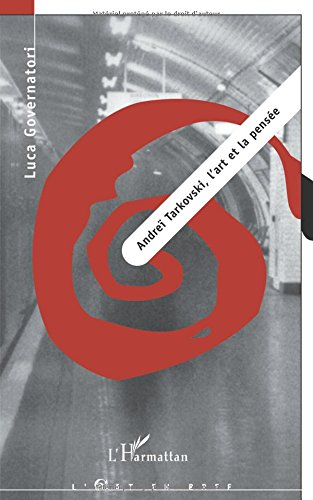 Andreï Tarkovski, l'art et la pensée
