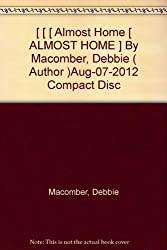 [ [ [ Almost Home [ ALMOST HOME ] By Macomber, Debbie ( Author )Aug-07-2012 Compact Disc