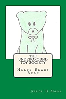 The Underground Toy Society Helps Beary Bear (English Edition) di [Adams, Jessica D.]