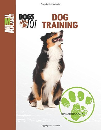 Dog Training (Animal Planet?? Dogs 101) by Teoti Anderson CPDT (2014-09-01)
