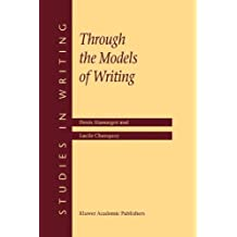 Through the Models of Writing (Studies in Writing) by Denis Alamargot (2001-08-31)
