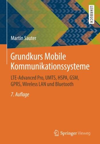 Grundkurs Mobile Kommunikationssysteme: LTE-Advanced Pro, UMTS, HSPA, GSM, GPRS, Wireless LAN und Bluetooth