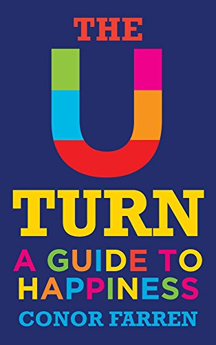 The U Turn: A Guide to Happiness by Conor Farren (31-Jan-2013) Paperback