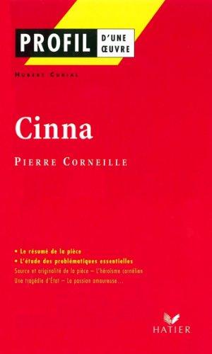 Livre gratuits Profil - Corneille (Pierre) : Cinna : Analyse littéraire de l'oeuvre (Profil d'une Oeuvre t. 138) epub pdf