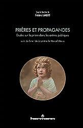 Prières et propagandes: Études sur la prière dans les arènes publiques
