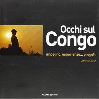 Occhi sul Congo. Impegno, esperienze... progetti