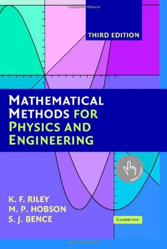 Mathematical Methods for Physics and Engineering: A Comprehensive Guide by K. F. Riley (2006-03-20)
