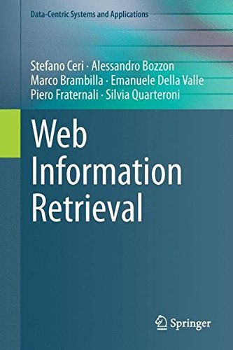 Web Information Retrieval (Data-Centric Systems and Applications) by Stefano Ceri (2013-08-30)