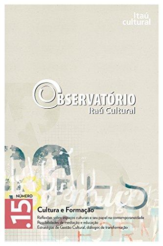 Revista Observatório Itaú Cultural - N° 15: Cultura e Formação (Portuguese Edition) book cover