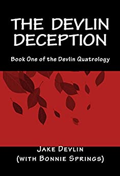 The Devlin Deception: Book One of The Devlin Quatrology (English Edition) di [Devlin, Jake, Springs), (with Bonnie]