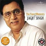 The Finest Moments: Jagjit Singh