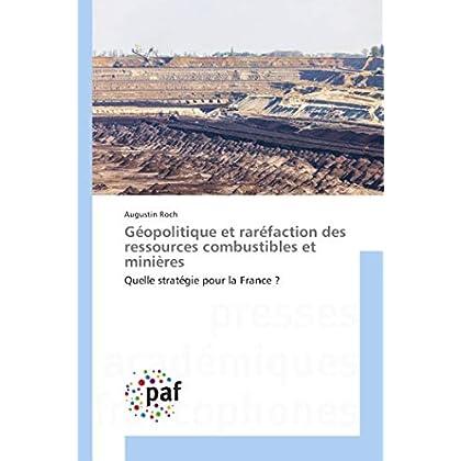Géopolitique et raréfaction des ressources combustibles et minières