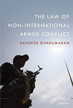 The Law of Non-International Armed Conflict par [Sivakumaran, Sandesh]