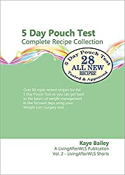 5 Day Pouch Test Complete Recipe Collection: Find your weight loss surgery tool in five focused days. (LivingAfterWLS Shorts Book 2)