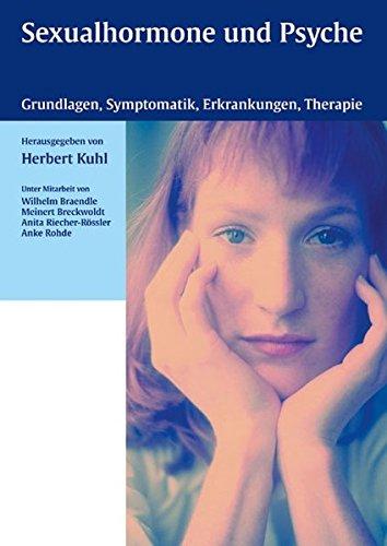 Sexualhormone und Psyche: Grundlagen, Symptomatik, Erkrankungen, Therapie