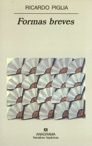Formas Breves (Narrativas hispánicas) por Ricardo Piglia