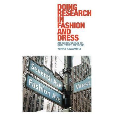 [(Doing Research in Fashion and Dress: An Introduction to Qualitative Methods)] [ By (author) Yuniya Kawamura ] [March, 2011]