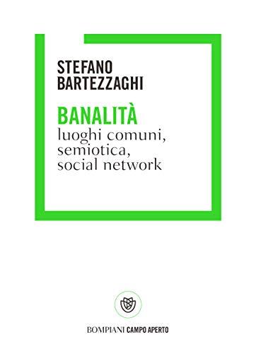 banalità. luoghi comuni, social network e semiotica