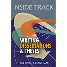 Inside Track to Writing Dissertations and Theses by Neil Murray (2009-06-25)