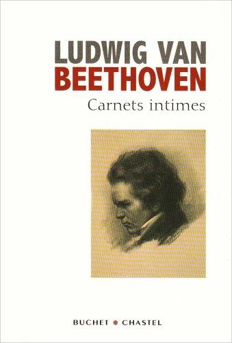 Carnets intimes : Suivis du Testament d'Heiligenstadt et des commentaires du Professeur A. Leitzmann