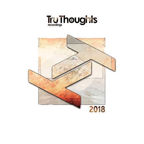 Tru Thoughts 2018 [Explicit]