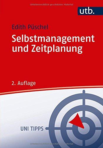 Selbstmanagement und Zeitplanung (Uni Tipps, Band 3430)