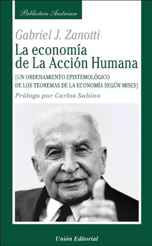 La economía de la Acción Humana (Biblioteca Austriaca)