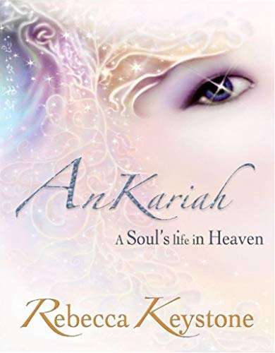AnKariah: A Soul's Life in Heaven (The Sentinel Book 1) (English Edition)