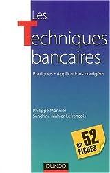 Les Techniques bancaires, en 52 fiches : Pratiques, Applications corrigées